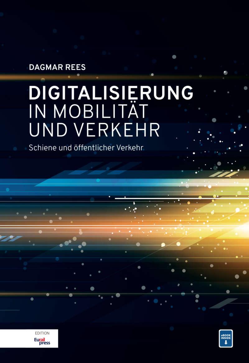 Digitalisierung in Mobilität und Verkehr,  1. Auflage Nov. 2018, Autorin Dagmar Rees, 272 Seiten, gebunden, ISBN 978-3-96245-162-2, Print mit E-Book inside EUR 49,- inkl. MwSt., zzgl. Versand